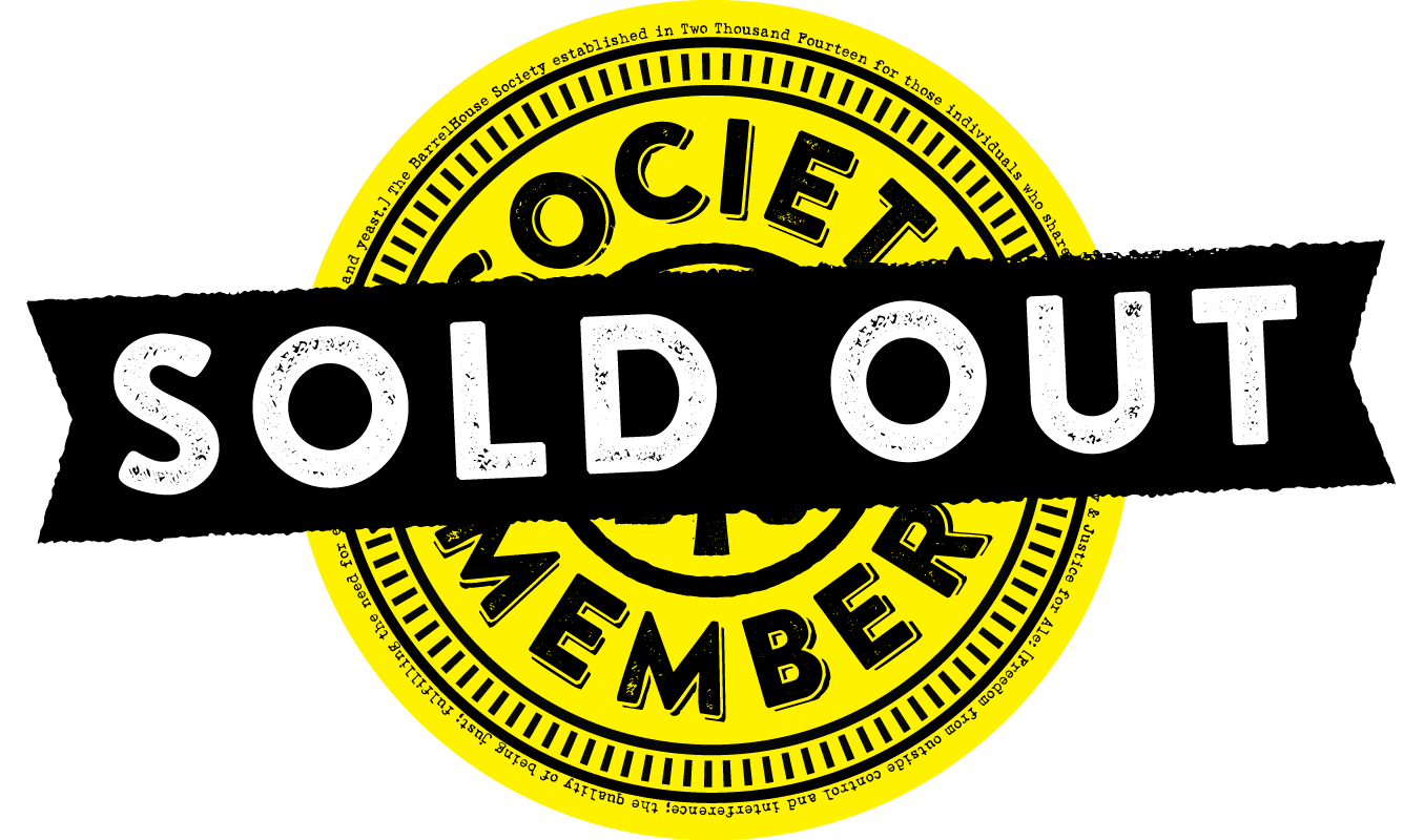 BarrelHouse Society Sold Out